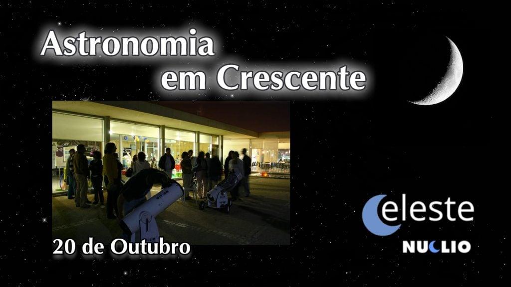 (CELESTE): Astronomia em Crescente – 20 de Outubro
