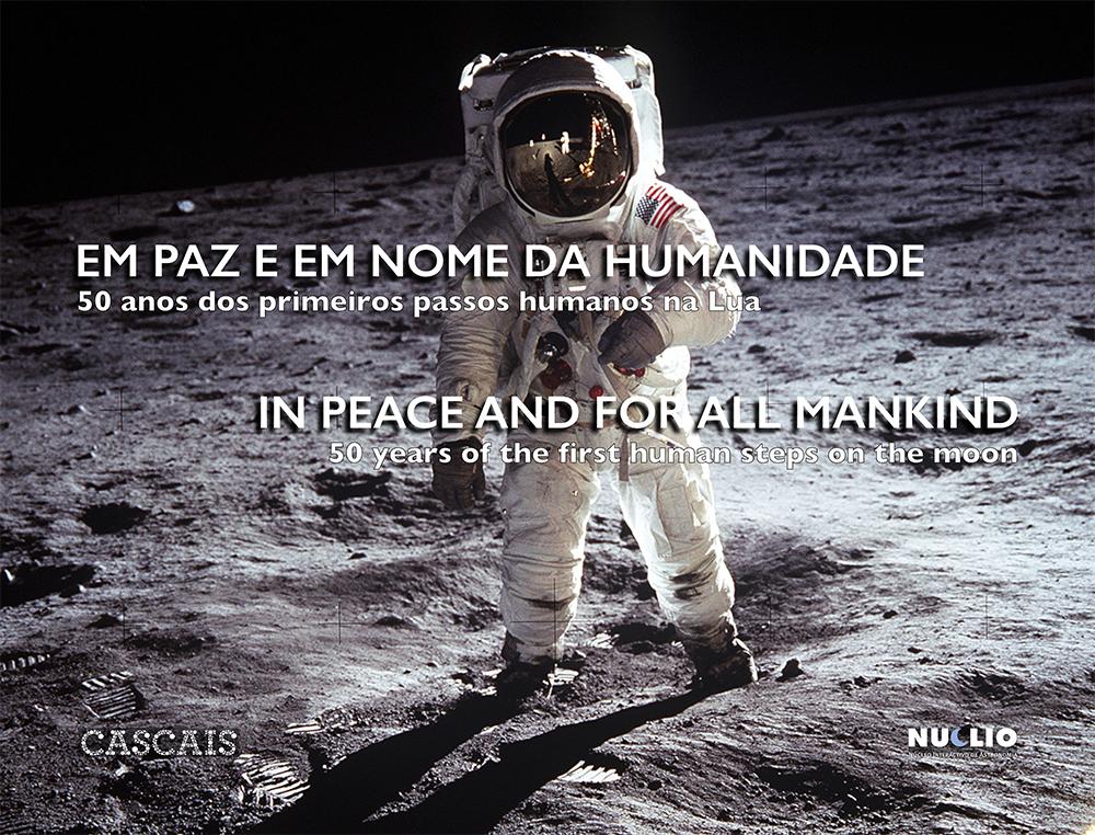 (CELESTE): Visita Guiada à Exposição – Em Paz e em Nome da Humanidade – 50 Anos dos Primeiros Passos Humanos na Lua